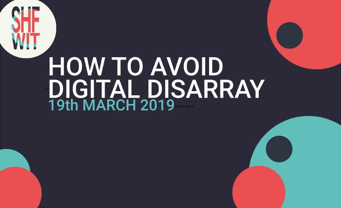 HOW TO AVOID DIGITAL DISARRAY