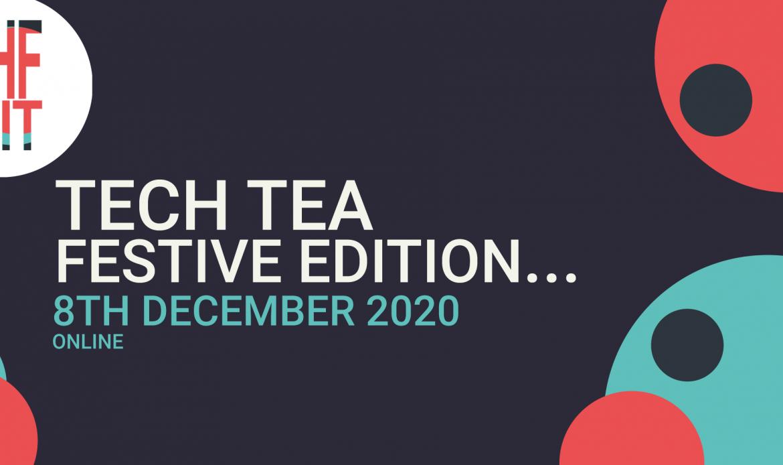Tech Tea Festive Edition